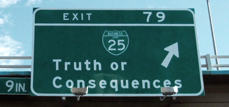 Highway sign reading, 'Truth or Consequences'